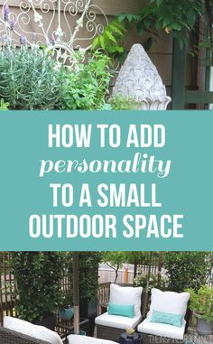 How to add personality to a small outdoor space!