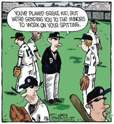 The Comic Strips - Dave Coverly :: Speed Bump :: :: Image Number: 97196 :: You've played great, kid, but we're sending you to the minors to work on your spitting. Softball Memes, Baseball Memes, Baseball Bats, Speed Bump Comic, Basketball Legends, Basketball Court, Jokes Pics, Cartoon Pics, Sports Humor
