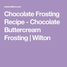 Chocolate Frosting Recipe - Chocolate Buttercream Frosting | Wilton