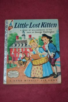 Vintage 1956 Rand McNally Elf Book Little Lost Kitten Days of George Washington | eBay