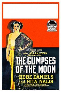 The Glimpses of the Moon (1923)Stars: Bebe Daniels, David Powell, Nita Naldi, Maurice Costello ~  Director: Allan Dwan