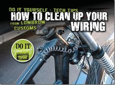 Clean up wiring on your bobber motorcycle.