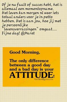 Of je een beetje leuke dag hebt, wordt mede bepaald door je eigen houding.