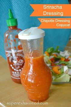 Sriracha Dressing aka Chipotle Dressing Copycat great on salads healthy