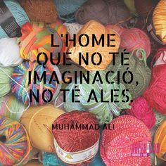 L'home que no té imaginació, no té ales. Muhammad Ali #creativity #imagination #enterpreneurship #motivation