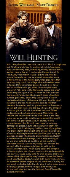 Good Will Hunting (1997). Written by Matt Damon & Ben Affleck.  Even more profound today, nearly two decades later.