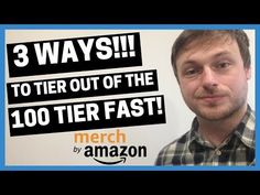 MERCH BY AMAZON: 3 Ways to Tier out of the 100 Tier FAST!!! - YouTube