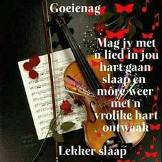 Evening Quotes, Goeie Nag, Special Quotes, Good Night Quotes, Sleep Tight, Afrikaans, Amen, Artist