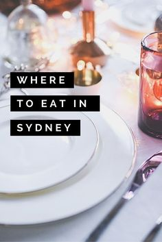 A Foodie Lover's Guide To The Restaurant Scene In Sydney Australia.