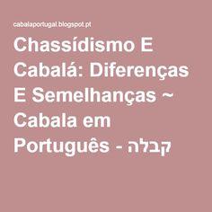 Chassídismo E Cabalá: Diferenças E Semelhanças ~ Cabala em Português - קבלה