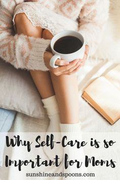 Why Self-Care is So Important for Moms