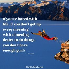 "I am working to get to this point in my life. There is power in setting ""worthy"" goals! #thinkbig #vision #TheDalleyLama"