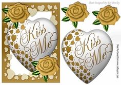 Kiss me heart  with gold roses on Craftsuprint - View Now!
