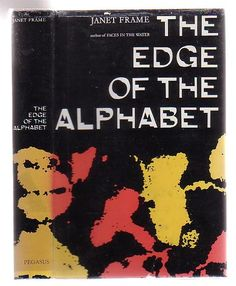 """Do I, Thora Pattern, imagine that I can purchase people out of my fund of loneliness and place them like goldfish in the aquarium of my mind's room and there watch them day and night swimming round and round kept alive by the titbits I feed to them?"" --Janet Frame, _The Edge of the Alphabet_"