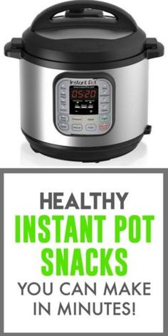 Healthy and quick instant pot snacks