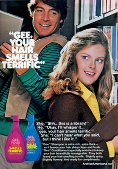 Gee, your hair smells terrific