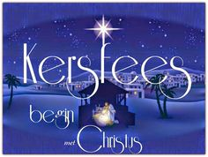 Afrikaanse Inspirerende Gedagtes & Wyshede: Kersfees begin met Christus Christmas Blessings, Christmas Quotes, Christmas Wishes, All Things Christmas, Christmas Holidays, Merry Christmas, Xmas, Bible Study Notebook, Afrikaans Quotes