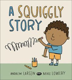 A Squiggly Story - A Great book for teaching an early writing process for students who can't spell whole words yet!