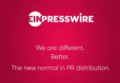EIN Presswire is Everyone's Internet News Presswire™, and we are the world's leading online newswire and news distribution service.