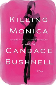 """Read """"Killing Monica"""" by Candace Bushnell available from Rakuten Kobo. This is the book fans of Candace Bushnell have been waiting for. From the author of Sex and the City, Lipstick Jungle, a. Summer Books, Summer Reading Lists, Beach Reading, Happy Reading, Reading Time, New Books, Good Books, Books To Read, Best Summer Reads"""