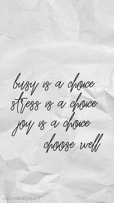 """Busy is a choice stress is a choice joy is a choice choose well"" crinkled paper quote inspirational background wallpaper you can download for free on the blog! For any device; mobile, desktop, iphone, android!"