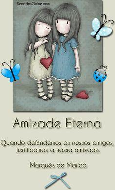 """Amizade Eterna """"Quando defendemos os nossos amigos..."""