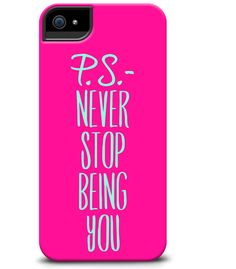 P.S.-Never Stop Being You phone case http://cellairis.com/psimadethis