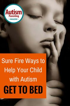 Sure Fire Ways to Help Your ASD Child Go To Bed - Autism Parenting Magazine
