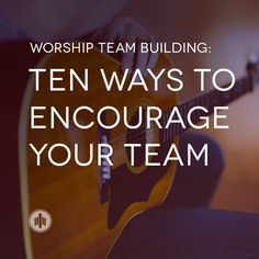 In our last post we talked about showing the members of our worship teams some appreciation and encouragement. This topic may seem like one that doesn't need much discussion, but with all of the logistics that go into planning, rehearsing, and then leading a worship service, our team members can easily get left behind. Below …