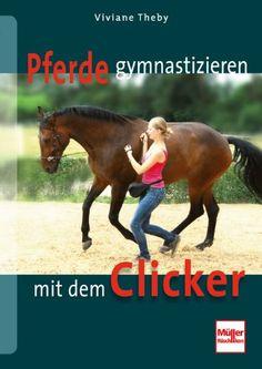 Pferde gymnastizieren mit dem Clicker
