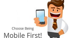 Choose Being Mobile First! ~ Mobile Applikation Spezialist