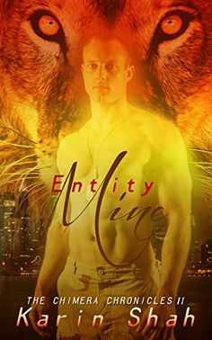 Entity Mine (The Chimera Chronicles Book 2) by Karin Shah