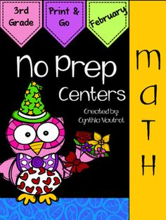 No Prep:  Math Centers:  February:  3rd Grade:  NO PREP MATH CENTERS are a breeze to get ready for your math centers each week.  Keep your students engaged for the month of December with  games, interactives, cut & paste, a scavenger hunt, sorting, solving, and much more included in this unit.
