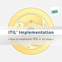 """The """"ITIL Implementation Guide in 10 Steps"""" provides valuable information on how to set up and carry out ITIL implementation projects or ISO 20000 initiatives."""
