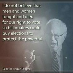 """It's unbelievable what they are getting away with! Bernie is the only one talking about it. That's why he gets so little time on t.v, big money owns the """"news"""", and big money does not like Bernie"""