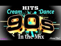 Cream Dance Hits of 90's - In the Mix - Second Part (Mixed by Geo_b) - YouTube
