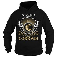(Tshirt Suggest Gift) Never Underestimate The Power of a CORRADI Last Name Surname T-Shirt Teeshirt Online Hoodies, Funny Tee Shirts