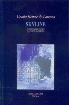 Titulo: Skyline. Autora: Ursula Heinze PublicacCulleredo (A Coruña) : Espiral Maior, 2008.  Signatura:L7At-HEINZE-sky http://kmelot.biblioteca.udc.es/record=b1411946~S1*gag