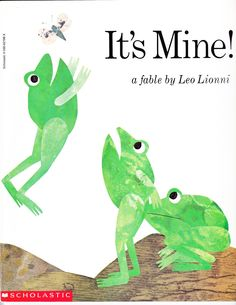"""It's Mine is the story of 3 """"quarrelsome"""" frogs who could not get along – each of them claimed that their own personal space belonged just to themselves – one claimed the air, one claimed the land and one claimed the water.  This book fits in so well when you need to have some discussions about sharing and getting along.  It has clear characters, easy to identify setting, specific problem and resolution; and a definite beginning, middle and end – that makes it a great story for retelling!"""