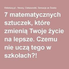 7 matematycznych sztuczek, które zmienią Twoje życie na lepsze. Czemu nie uczą tego w szkołach?! Common Phrases, Good Advice, Better Life, Kids And Parenting, Good To Know, Back To School, Life Hacks, Homeschool, Language