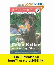 Helen Keller and the Big Storm (9780689841040) Patricia Lakin, Diana Magnuson , ISBN-10: 0689841043  , ISBN-13: 978-0689841040 ,  , tutorials , pdf , ebook , torrent , downloads , rapidshare , filesonic , hotfile , megaupload , fileserve