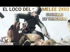 """Battlefield 1 El loco del Melee """"Cuchillo de trinchera"""" 2x02 a la Manera..."""
