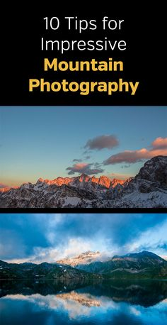 10 Tips for Impressive Mountain Photography. Photos, how to, tutorial, landscape, nature, wilderness, lighting, sunrise, sunset, golden hour, foreground interest, composition, perspective, people, scale, water, reflection, bracket, HDR, dynamic range, aperture, tripod, view, scenic, overlook, vista. #photographytips #naturephotography #landscapephotography