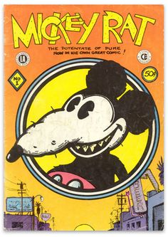 Mickey Rat Underground Comic/ Artist(s) Robert Armstrong Vintage Cartoon, Vintage Comics, Cartoon Art, Robert Crumb, Fritz The Cat, Mickey Mouse, Disney Mickey, Walt Disney, Ligne Claire