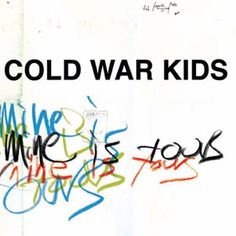 #ListenTo Cold War Kids - Mine Is Yours
