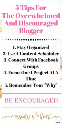 5 Tips For The Overwhelmed And Discouraged Blogger