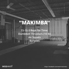 """""""Makimba"""" WOD - 15-10-5 Reps for Time: Dumbbell Thrusters (10 lb); Air Squats; Burpees"""