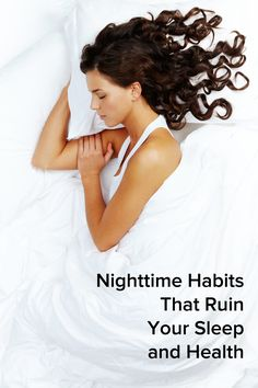 Nighttime Habits That Ruin Your Sleep and Health