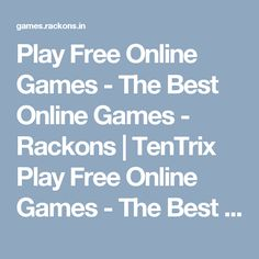 Play Free Online Games - The Best Online Games - Rackons | TenTrix Play Free Online Games - The Best Online Games - Rackons !!! Play Free Online Games, fun games, puzzle games, action games, sports games, flash games, adventure games, multiplayer games and more. Play thousands of games for free! #games #freegames #onlinegames #playgame #rackons #goldminer #spin #game #win #wingames #minigames #racing #sports #football #action #acrade #puzzle #adventure #shooting #skill #strategy #animal…