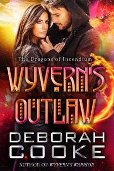 Wyvern's Outlaw, #7 of the Dragons of Incendium series of paranormal romances by Deborah Cooke Got Books, Books To Read, Lora Leigh, Space Captain, Paranormal Romance Series, Space Pirate, Cute Quotes, Book Recommendations, Ebooks